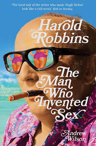 Harold-Robbins-The-Man-Who-Invented-Sex-Andrew-Wilson-Good-Book