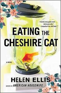 Eating the Cheshire Cat by Ellis, Helen -Paperback