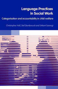 Language Practices in Social Work: Categorisation and Accountability in Child W