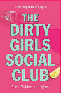 The-Dirty-Girls-Social-Club-by-Alisa-Valdes-Rodriguez-Paperback-2004