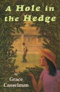 A Hole in the Hedge by Grace Casselman Paperback, 2003