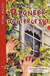 Pioneer Poltergeist: An Alan Nearing Mystery: No. 2 by Mel Malton (Paperback,...