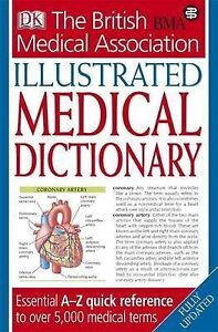 BMA Illustrated Medical Dictionary 2nd edition: Essential A-Z quick reference to
