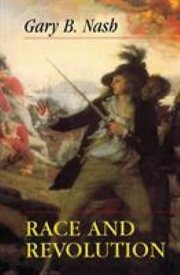 Race and Revolution Paperback Gary B. Nash