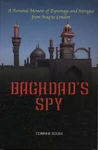 BAGHDAD'S SPY: A PERSONAL MEMOIR OF ESPIONAGE AND INTRIGUE FROM BAGHDAD TO LONDO