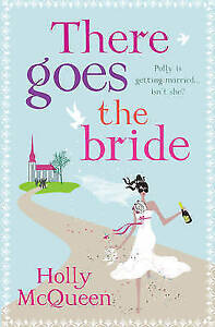 There Goes the Bride by Holly McQueen (Paperback) New Book