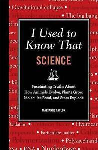 I Used to Know That: Science: Fascinating Truths About How Animals Evolve, Plant