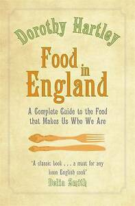 Food-In-England-A-complete-guide-to-the-food-that-makes-us-who-we-are-Hartley