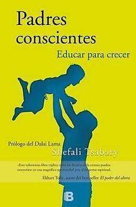 NEW Padres conscientes (Spanish Edition) by Shefali Tsabary