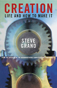 Creation: Life and How to Make It, Good Condition Book, Grand, Steve, ISBN 97807