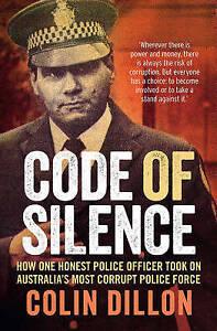 CODE OF SILENCE by Colin Dillion. Australian Police (PB 2016) True Crime NEW!