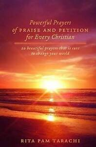 Powerful Prayers Praise Petition for Every Christian 20 B by Tarachi Rita Pam