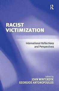Racist Victimization: International Reflections and Perspectives by Antonopoulo