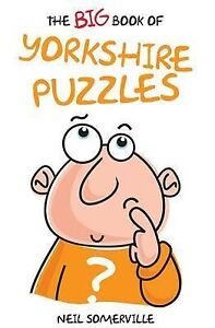 The Big Book of Yorkshire Puzzles, Neil Somerville