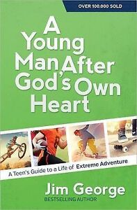 A Young Man After God's Own Heart Teen's Guide Life Extreme Adventure by George