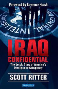 """VERY GOOD"" Scott Ritter, Iraq Confidential: The Untold Story of America's Intel"