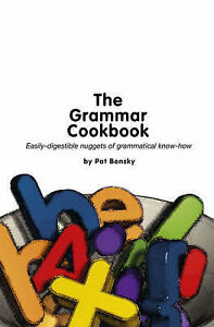 The Grammar Cookbook: Bite-sized Nuggets of Grammatical Know-how by Patricia Ben