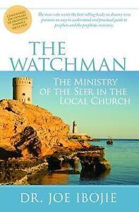 The Watchman: The Ministry of the Seer in the Local Church by Ibojie, Dr Joe