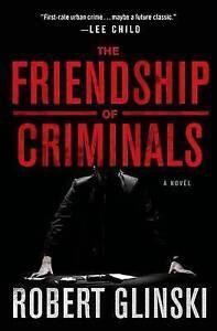 The Friendship of Criminals by Robert Glinski (Hardback, 2015)