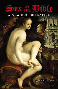 Sex in the Bible: A New Consideration (Psychology, Religion, And Spirituality)