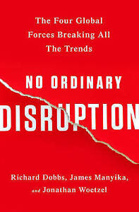No Ordinary Disruption: The Four Gl ' Dobbs, Richard