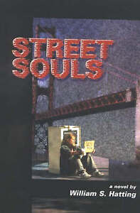 Street Souls by William S. Hatting (Paperback, 2000)