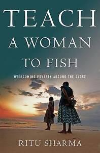 Teach a Woman to Fish, Sharma, Ritu, New Book