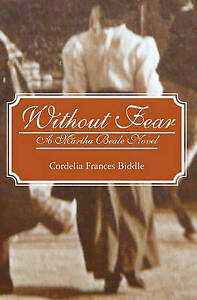 NEW Without Fear: A Martha Beale Novel by Cordelia Frances Biddle