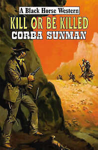 Kill Or Be Killed, Corba Sunman, Very Good Book