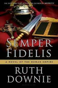 Semper Fidelis A Novel of the Roman Empire Ruth Downie HARDCOVER 1ST EDITION USA