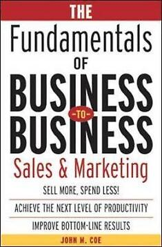 The Fundamentals of Business-To-Business Sales 9780071408790