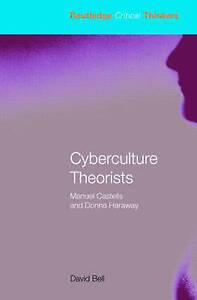 Cyberculture Theorists, David Bell