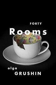 Forty Rooms by Olga Grushin...VGC