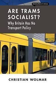 Are Trams Socialist?, Christian Wolmar