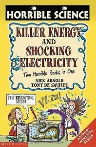 Very Good, Killer Energy AND Shocking Electricity (Horrible Science), Arnold, Ni