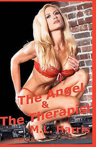 NEW The Angel & The Therapist by M.L. Harris