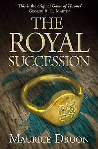 The Royal Succession (the Accursed Kings, Book 4), Maurice Druon