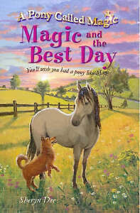 Dee, Sheryn, Magic and the Best Day (Pony Called Magic) (Pony Called Magic), Ver
