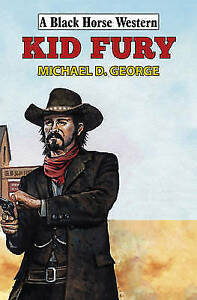 George, Michael D., Kid Fury (Black Horse Western), Very Good Book