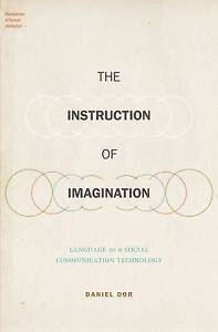 The Instruction of Imagination: Language as a Social Communication Technology (F