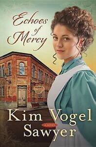 Echoes of Mercy: A Novel by Kim Vogel Sawyer (Paperback, 2014)