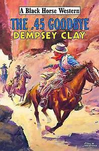 """""""VERY GOOD"""" Dempsey Clay, The 45 Goodbye, Book"""