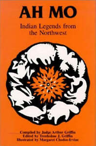 Ah Mo: Indian Legends from the Northwest-ExLibrary