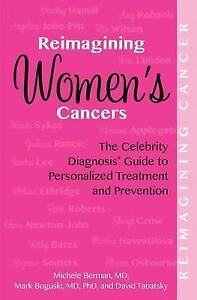 Reimagining Women's Cancers: Celebrity Diagnosis Guide Per by Berman, Michele