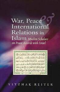 War, Peace & International Relations in Islam, Yitzhak Reiter
