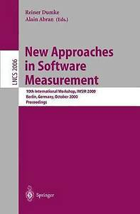 New Approaches in Software Measurement: 10th International Workshop, IWSM 2000,