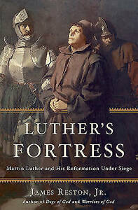 Luther's Fortress: Martin Luther and His Reformation Under Siege by James...