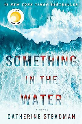 Something in the Water by Steadman, Catherine