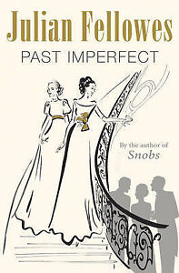 Past-Imperfect-Julian-Fellowes-Very-Good-Condition