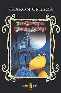 Very Good, The Ghost of Uncle Arvie (Shock Shop), Creech, Sharon, Book